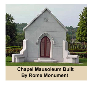 Chapel Mausoleums Sold By Rome Monument Start at $180,000