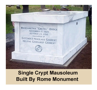 "Pictured here is a single crypt marble mausoleum built by Rome Monument to Pictured here is a single crypt mausoleum designed and built by Rome Monument to memorialize Margaretha ""Gretel"" Dodge."