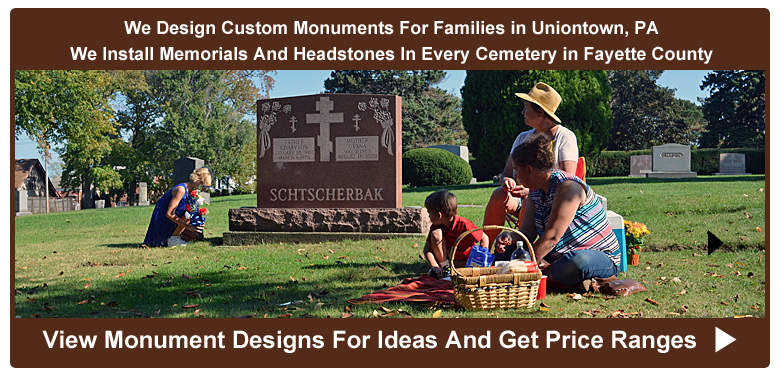 Custom Cemetery Monuments, Headstones, Grave Markers, Memorials and Gravestones For Uniontown, PA Cemeteries For Sale